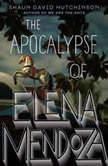 The Apocalypse of Elena Mendoza, Shaun David Hutchinson