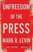 Unfreedom of the Press, Mark R. Levin