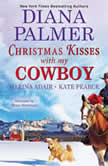Christmas Kisses with My Cowboy, Diana Palmer