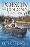 Poison in the Colony James Town 1622, Elisa Carbone