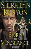 Born of Vengeance The League: Nemesis Rising, Sherrilyn Kenyon