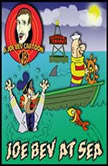 Joe Bev at Sea A Joe Bev Cartoon Collection, Volume 2, Joe Bevilacqua; Daws Butler; Pedro Pablo Sacristn