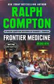 Ralph Compton Frontier Medicine, Ralph Compton