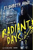 Radiant Days, Elizabeth Hand