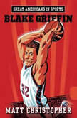 Great Americans in Sports:  Blake Griffin, Matt Christopher
