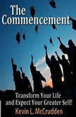 The Commencement Transform Your Life and Expect Your Greater Self!, Made for Success