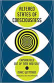 Altered States of Consciousness Experiences Out of Time and Self, Marc Wittmann