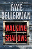 Walking Shadows A Decker/Lazarus Novel, Faye Kellerman