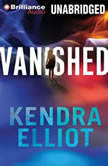 Vanished, Kendra Elliot
