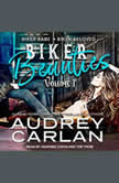 Biker Beauties Biker Babe, Biker Beloved, Audrey Carlan