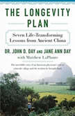 Longevity Plan, The Seven Life-Transforming Lessons from Ancient China, Dr. John Day