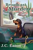 Broadcast 4 Murder, J.C. Eaton