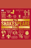 The Shakespeare Book Big Ideas Simply Explained, DK