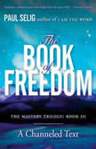 The Book of Freedom, Paul Selig