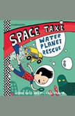 Space Taxi: Water Planet Rescue, Wendy Mass