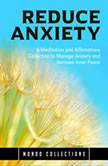 Reduce Anxiety: A Meditation and Affirmations Collection to Manage Anxiety and Increase Inner Peace, Mondo Collections