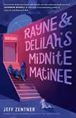 Rayne & Delilah's Midnite Matinee, Jeff Zentner