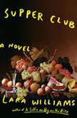 Supper Club, Lara Williams