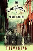 The Crazyladies of Pearl Street, Trevanian