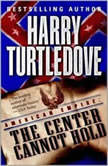 American Empire: The Center Cannot Hold, Harry Turtledove