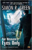For Heaven's Eyes Only A Secret Histories Novel, Simon Green