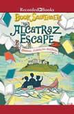 The Alcatraz Escape, Jennifer Chambliss Bertman