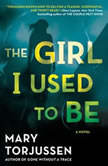 The Girl I Used to Be, Mary Torjussen