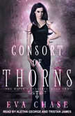 Consort of Thorns A Paranormal Reverse Harem Novel, Eva Chase