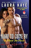 Hard to Come By A Hard Ink Novel, Laura Kaye