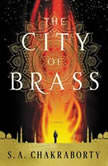 The City of Brass, S. A. Chakraborty