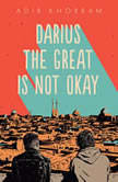 Darius the Great Is Not Okay, Adib Khorram