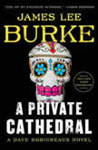 A Private Cathedral A Dave Robicheaux Novel, James Lee Burke
