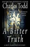A Bitter Truth A Bess Crawford Mystery, Charles Todd