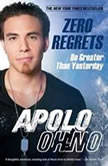 Zero Regrets Be Greater Than Yesterday, Apolo  Ohno