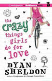 The Crazy Things Girls Do for Love, Dyan Sheldon