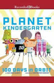 Planet Kindergarten 100 Days in Orbit, Sue Ganz-Schmitt
