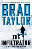 The Infiltrator A Taskforce Story, Brad Taylor