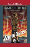 The White Ghost, James R. Benn