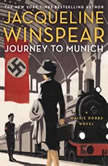 Journey to Munich A Maisie Dobbs Novel, Jacqueline Winspear