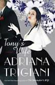 Tony's Wife, Adriana Trigiani