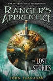 Ranger's Apprentice: the Lost Stories, John Flanagan
