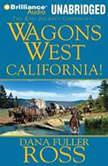 Wagons West California!, Dana Fuller Ross