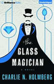 The Glass Magician, Charlie N. Holmberg
