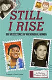 Still I Rise The Persistence of Phenomenal Women, Marlene Wagman-Geller