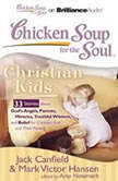 Chicken Soup for the Soul: Christian Kids - 33 Stories about God's Angels, Parents, Miracles, Youthful Wisdom, and Belief for Christian Kids and Their Parents, Jack Canfield