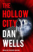 The Hollow City, Dan Wells