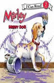 Marley: Messy Dog, John Grogan