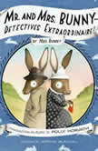 Mr. and Mrs. Bunny--Detectives Extraordinaire!, Polly Horvath