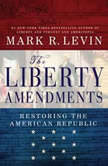 Liberty Amendments, Mark R. Levin