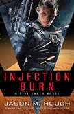 Injection Burn Book One of The Dire Earth Duology, Jason M. Hough
